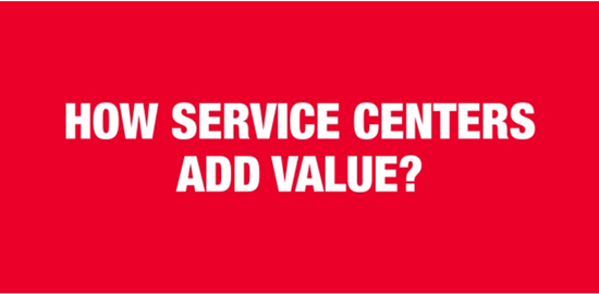 More than a supplier: How Service Centers add value